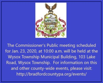 Notice of the change in location for the Bradford County, Pennsylvania Commissioner's Public Meeting for January 23, 2020